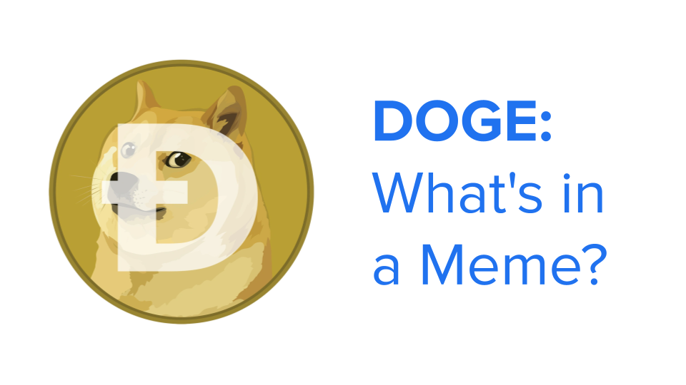 Dogecoin Today - What's in a Meme?